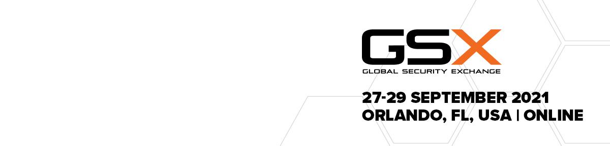 Global Security Exchange   27-29 September 2021   Orlando, FL, USA Online